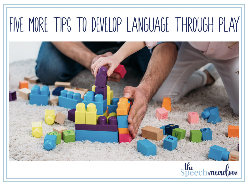 Five more tips to encourage language through play