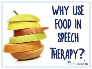 Why you should use food in speech therapy